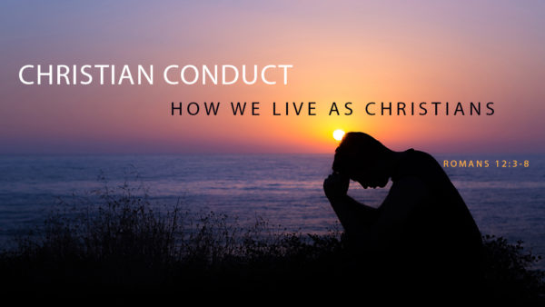 Christian Conduct: How We Live as Christians