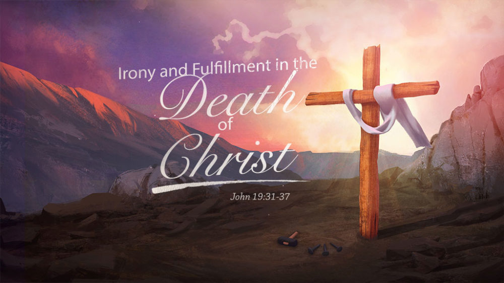 Irony and Fulfillment in the Death of Christ