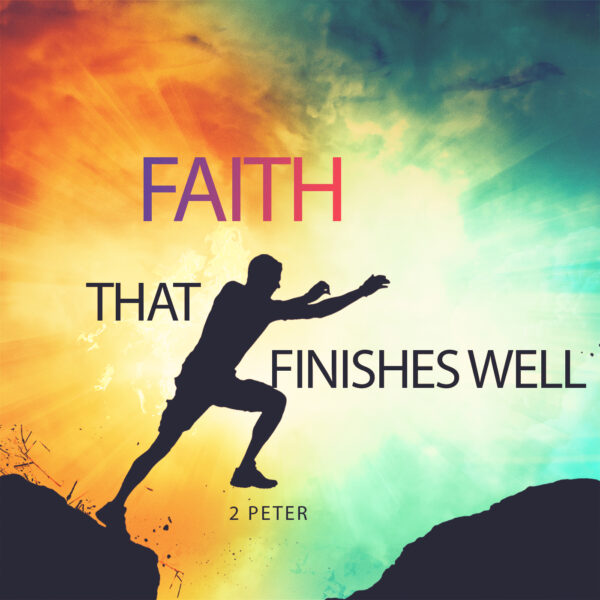Faith That Finishes Well Never Discount God