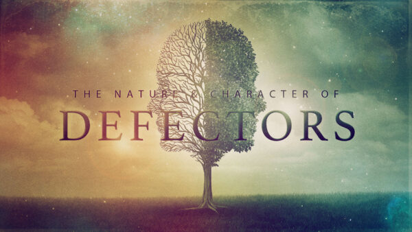 The Nature & Character of Defectors